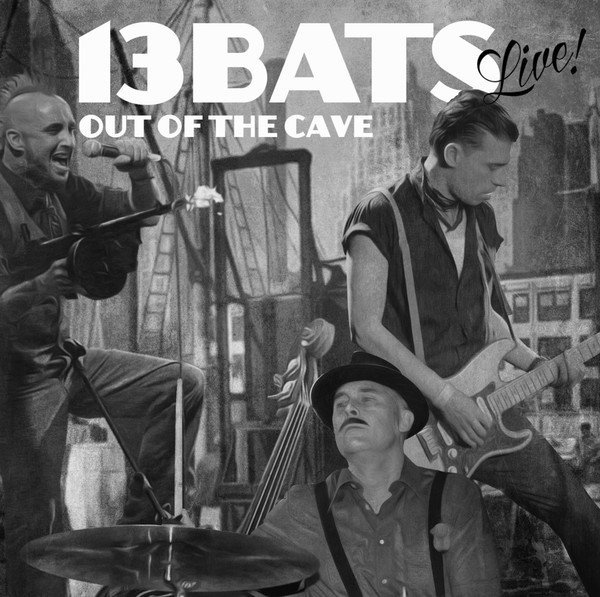 13 Bats - Out Of The Cave