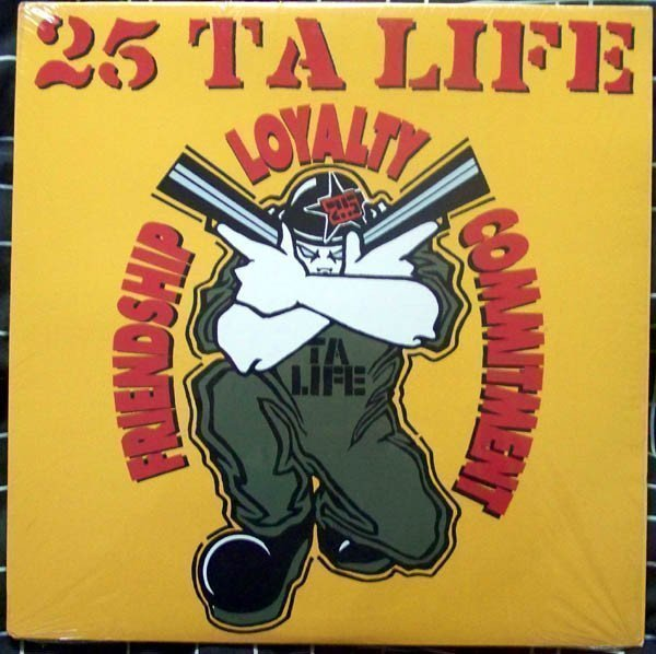 25 Ta Life - Friendship, Loyalty, Commitment