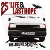 25 Ta Life - Hellbound Split - Live In Sofia