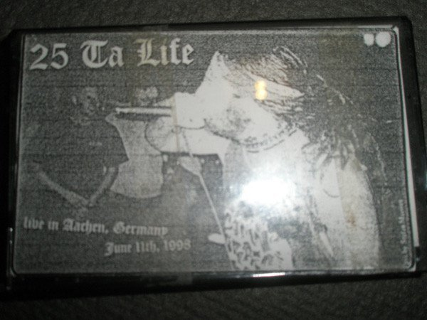 25 Ta Life - Live in Aachen, Germany June 11th 1998