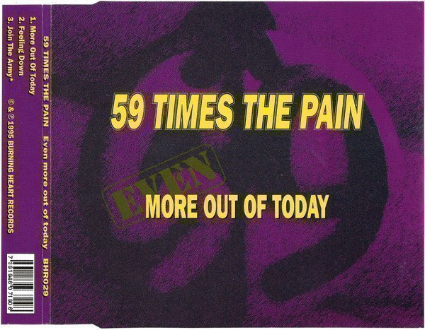 59 Times The Pain - Even More Out Of Today