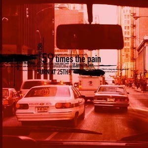 59 Times The Pain - Turn At 25th