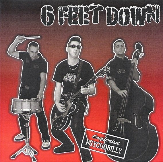 6 Feet Down - Explosive Psychobilly
