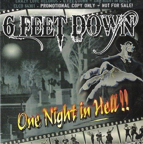 6 Feet Down - One Night In Hell!!