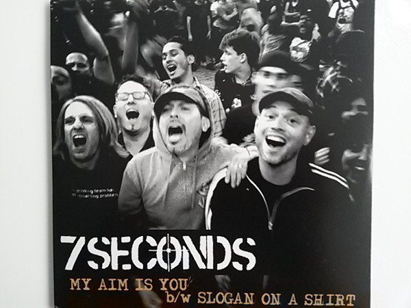 7 Seconds - My Aim Is You/Slogan On A Shirt