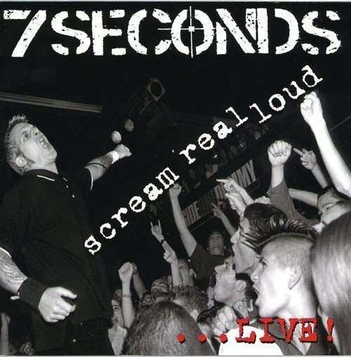 7 Seconds - Scream Real Loud...Live!
