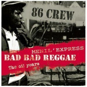 86 Crew - Bad Bad Reggae-Menil Express-Oi Years