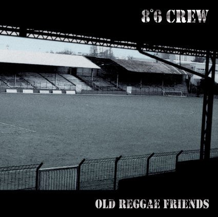 86 Crew - Old Reggae Friends
