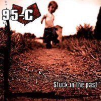 95 c - Stuck In The past