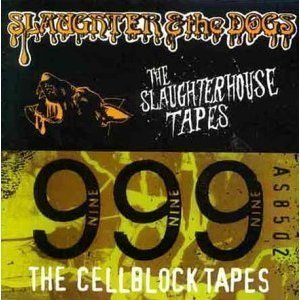 999 - The Slaughterhouse Tapes/The Cellblock Tapes