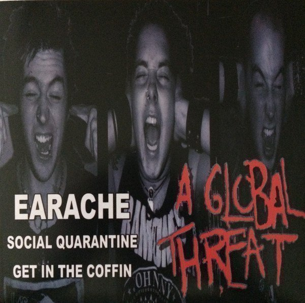 A Global Threat - Earache / Pass The Time E.P.