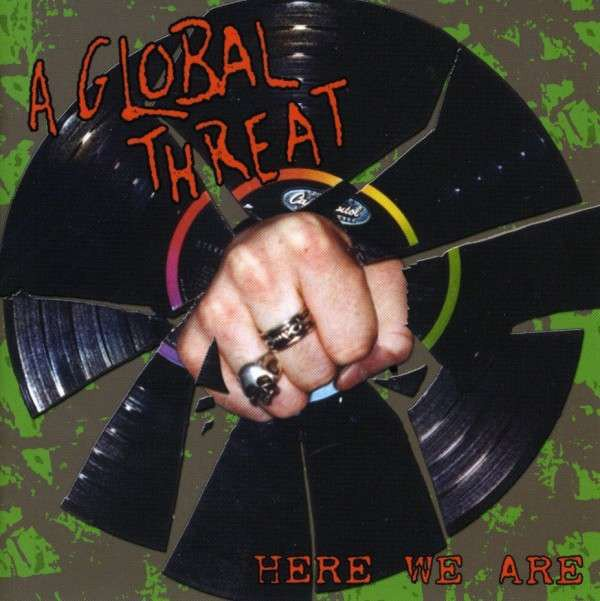 A Global Threat - Here We Are