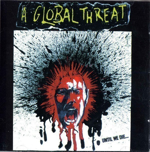A Global Threat - Until We Die