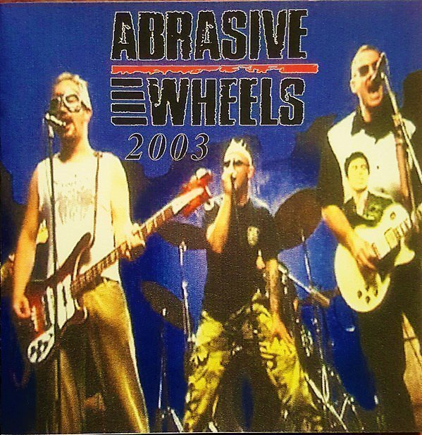 Abrasive Wheels - Demo 2003