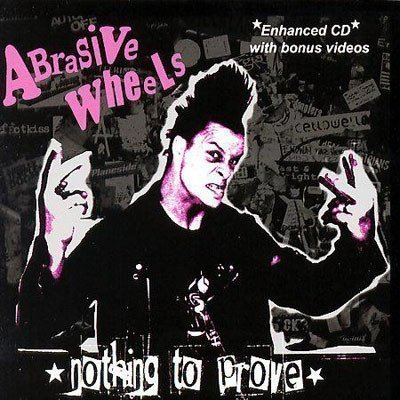 Abrasive Wheels - Nothing To Prove