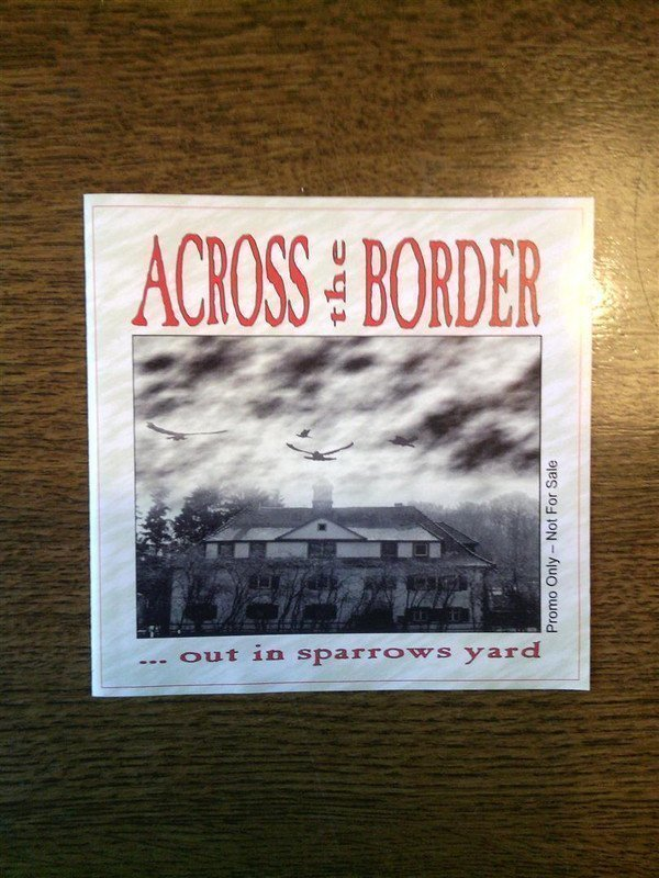 Across The Border - ... Out In The Sparrows Yard