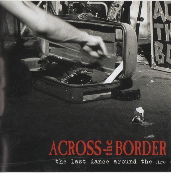 Across The Border - The Last Dance Around The Fire