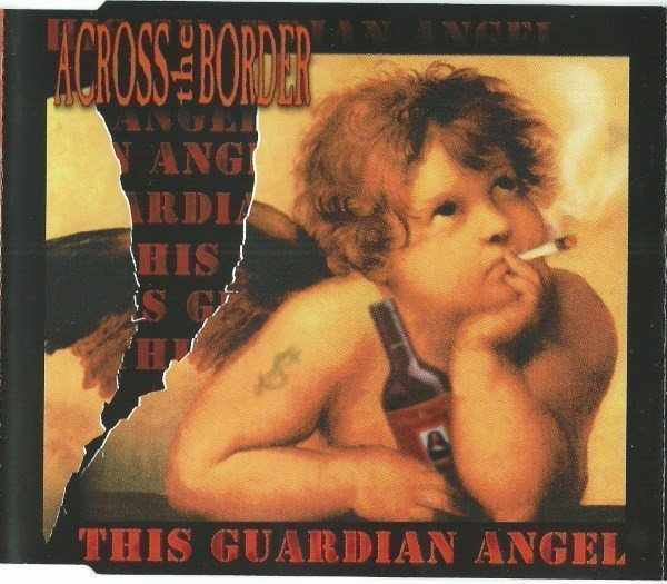 Across The Border - This Guardian Angel