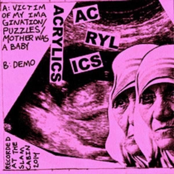 Acrylics - Mother Was A Baby Demo