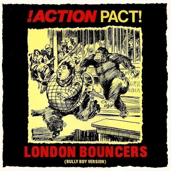 Action Pact - London Bouncers (Bully Boy Version)