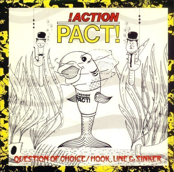 Action Pact - Question Of Choice / Hook, Line & Sinker