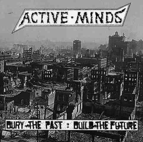 Active Minds - Bury The Past: Build The Future