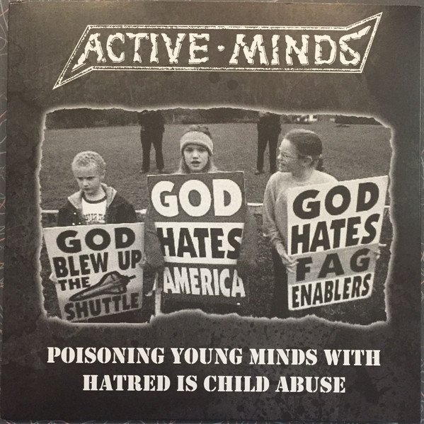 Active Minds - Poisoning Young Minds With Hatred Is Child Abuse / Persistencia