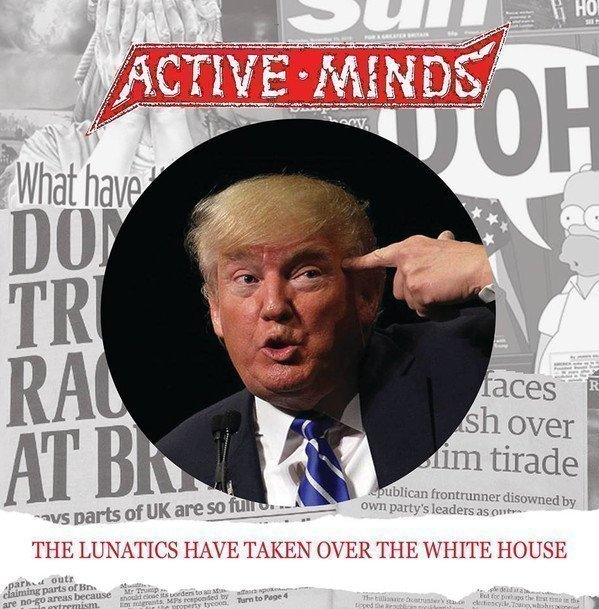 Active Minds - The Lunatics Have Taken Over The White House / Ultimo Gobierno