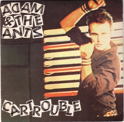 Adam  The Ants - Cartrouble