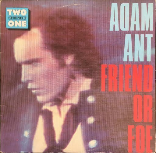 Adam  The Ants - Friend Or Foe / Dirk Wears White Sox [Two For The Price Of One]