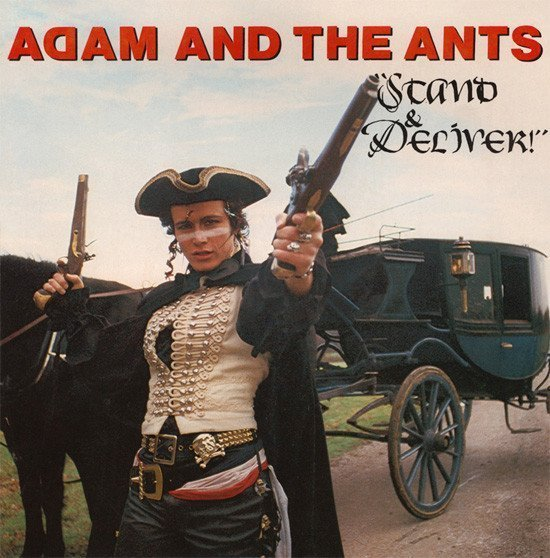 Adam  The Ants - Stand & Deliver!