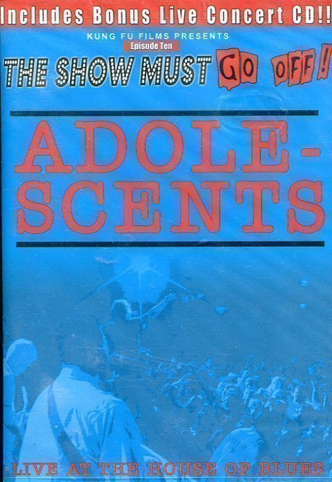 Adolescents - The Show Must Go Off: Live At The House Of Blues