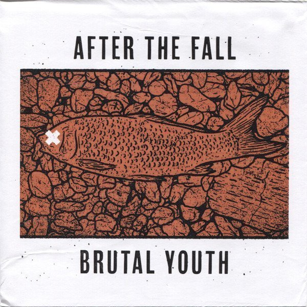 After The Fall - After The Fall / Brutal Youth