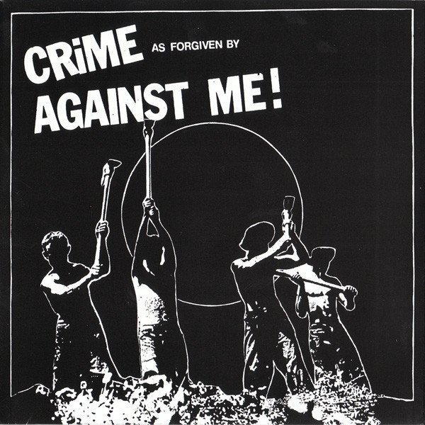 Against  Me - Crime As Forgiven By