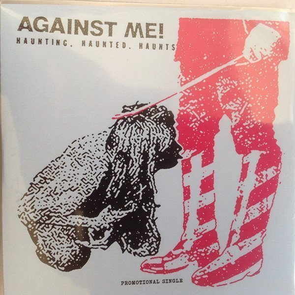 Against  Me - Haunting. Haunted. Haunts.