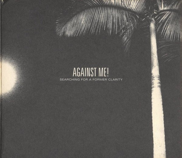 Against  Me - Searching For A Former Clarity