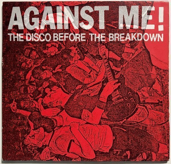 Against  Me - The Disco Before The Breakdown
