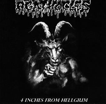 Agathocles - 4 Inches From Hellgium