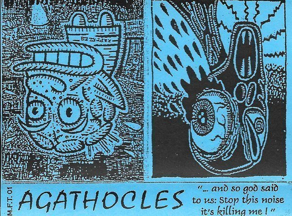 """Agathocles - """"...And So God Said To Us: Stop This Noise It"""