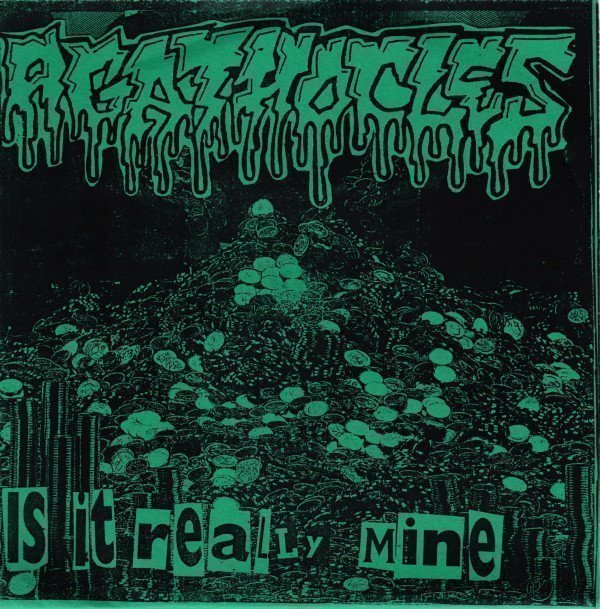 Agathocles - Is It Really Mine / Trying To Breakout