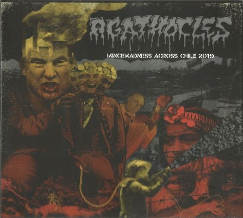 Agathocles - Mincemadness Over Chile 2019