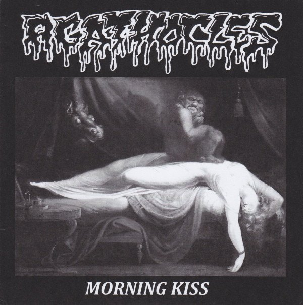 Agathocles - Morning Kiss / From Paranoia To Mental Obliteration