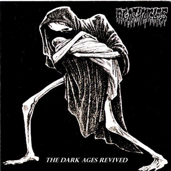 Agathocles - The Dark Ages Revived / The Hole In The Head
