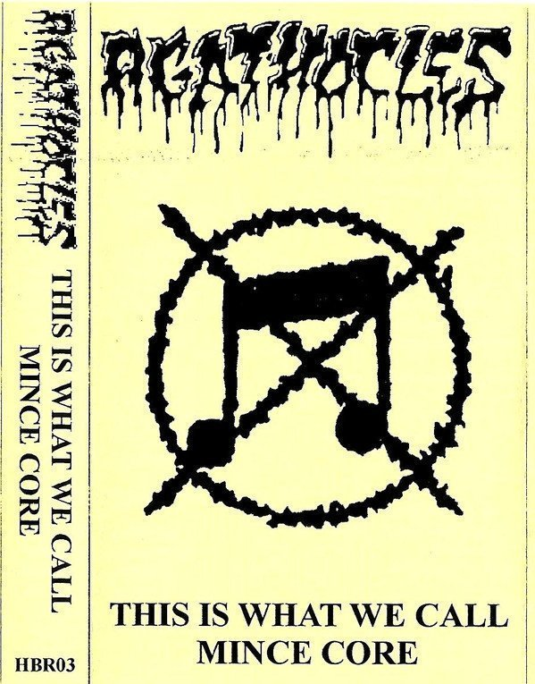 Agathocles - This Is What We Call Mince Core