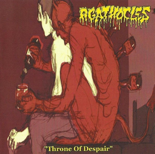 Agathocles - Throne Of Despair / Not For Police