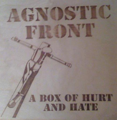 Agnostic Front - A Box Of Hurt And Hate