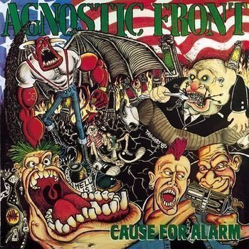Agnostic Front - Cause For Alarm / Liberty And Justice For ...