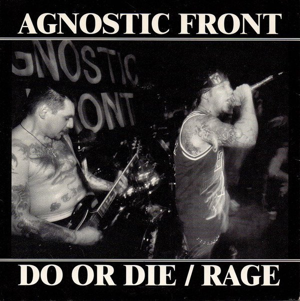 Agnostic Front - Do Or Die / Rage