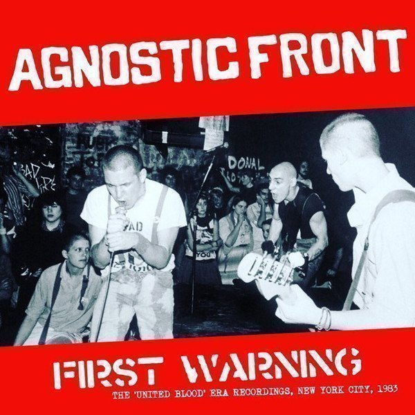 "Agnostic Front - First Warning - The ""United Blood"" Era Recordings, New York City, 1983"