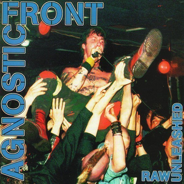 Agnostic Front - Raw Unleashed